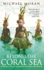 Beyond the Coral Sea: Travels in the Old Empires of the South-West Pacific Cover Image