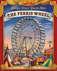 George Ferris' Grand Idea: The Ferris Wheel (Story Behind the Name) Cover Image