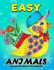 Easy Animals Coloring Book for Adults: Unique Coloring Book Easy, Fun, Beautiful Coloring Pages for Adults and Grown-up (Cat, Dog, Bird and Wild life) Cover Image