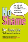 No Shame: Real Talk with Your Kids about Sex, Self-Confidence, and Healthy Relationships Cover Image