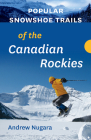 Popular Snowshoe Trails of the Canadian Rockies Cover Image
