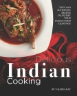 Delicious Indian Cooking: Easy and Authentic Recipes to Satisfy Your Indian Food Cravings! Cover Image