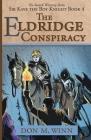 The Eldridge Conspiracy: Sir Kaye the Boy Knight Book 4 Cover Image