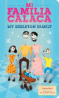 Mi Familia Calaca: A Mexican Folk Art Family in English and Spanish (First Concepts in Mexican Folk Art) Cover Image