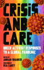 Crisis and Care: Queer Activist Responses to a Global Pandemic Cover Image