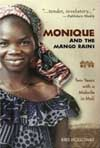 Monique and the Mango Rains: Two Years with a Midwife in Mali Cover Image