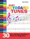 Easy Keyboard Tunes: 30 Fun and Easy Keyboard Tunes for Beginners Cover Image