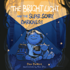 The Bright Light and the Super Scary Darkness Cover Image