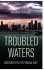Troubled Waters: Insecurity in the Persian Gulf (Persian Gulf Studies) Cover Image