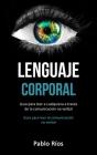 Lenguaje corporal: Guía para leer a cualquiera a través de la comunicación no verbal (Guia para leer la comunicación no verbal) Cover Image