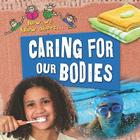 Caring for Our Bodies (Now We Know About...) Cover Image