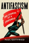 Antifascism: The Course of a Crusade Cover Image