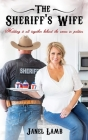 The Sheriff's Wife: Holding it all together behind the scenes in politics Cover Image