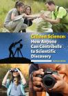 Citizen Science: How Anyone Can Contribute to Scientific Discovery Cover Image