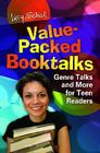 Value-Packed Booktalks: Genre Talks and More for Teen Readers Cover Image