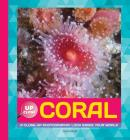 Coral: A Close-Up Photographic Look Inside Your World (Up Close) Cover Image