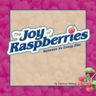 The Joy of Raspberries: Summer in Every Bite (Fruits & Favorites Cookbooks) Cover Image