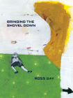 Bringing the Shovel Down (Pitt Poetry Series) Cover Image