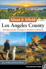 Afoot & Afield: Los Angeles County: 259 Spectacular Outings in Southern California Cover Image