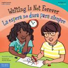 Waiting Is Not Forever/La espera no dura para siempre (Best Behavior® Paperback Series) Cover Image