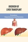 Overview Of Liver Transplant: Procedure, Requirements, And Recovery: Types Of Liver Transplant Cover Image