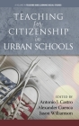 Teaching for Citizenship in Urban Schools (hc) (Teaching and Learning Social Studies) Cover Image