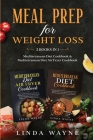 Meal Prep for Weight Loss: 2 Books in 1: Mediterranean Diet Cookbook & Mediterranean Diet Air Fryer Cookbook Cover Image