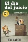 Spanish Novels: El día del juicio (Spanish Novels for Advanced Learners - C1) Cover Image