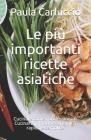 Le più importanti ricette asiatiche: Cucinare come i professionisti. Cucinare in modo economico, rapido e semplice. Cover Image