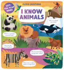 I Know Animals: Lift-the-Flap Book (Clever Questions) Cover Image