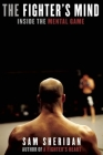 The Fighter's Mind: Inside the Mental Game Cover Image