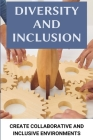 Diversity And Inclusion: Create Collaborative And Inclusive Environments: Impact Books Cover Image