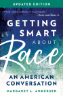 Getting Smart about Race: An American Conversation, Updated Edition Cover Image