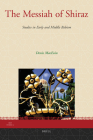 The Messiah of Shiraz: Studies in Early and Middle Babism (Iran Studies #3) Cover Image