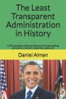 The Least Transparent Administration in History: 1,375 examples of Barack Obama's lies, lawbreaking, corruption, cronyism, hypocrisy, waste, etc. Cover Image