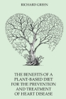 The BENEFITS of a PLANT-BASED DIET for the PREVENTION and TREATMENT of HEART DISEASE Cover Image