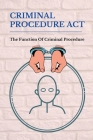 Criminal Procedure Act: The Function Of Criminal Procedure: Unmaking A Murderer Cover Image