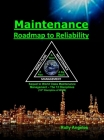 Maintenance - Roadmap to Reliability: Sequel to World Class Maintenance Management - The 12 Disciplines Cover Image