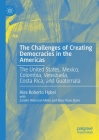 The Challenges of Creating Democracies in the Americas: The United States, Mexico, Colombia, Venezuela, Costa Rica, and Guatemala Cover Image