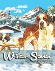 Winter Scenes Coloring Book: Adult Coloring Book Featuring Beautiful Winter Scenes, Lovely Country Landscapes and Relaxing Home Designs Cover Image
