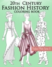 20th Century Fashion History Coloring Book: Vintage Coloring Book for Adults with Twentieth Century Fashion Illustrations from 1900s to 1990s Cover Image