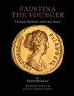 Faustina the Younger: Coinage, Portraits, and Public Image (Numismatic Studies #43) Cover Image