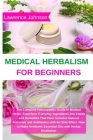 Medical Herbalism for Beginners: The Complete Naturopathic Guide of Medical Herbs. Transform Everyday Ingredients into Foods and Remedies That Heal. I Cover Image