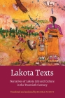 Lakota Texts: Narratives of Lakota Life and Culture in the Twentieth Century (Studies in the Anthropology of North American Indians) Cover Image