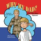 Why My Dad? a Story about Military Deployment Cover Image