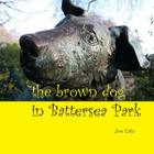 The Brown Dog in Battersea Park Cover Image