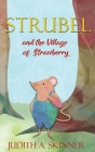 Strubel and the Village of Strawberry Cover Image