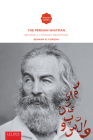 The Persian Whitman: Beyond a Literary Reception (Iranian Studies Series) Cover Image