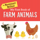 The Montessori Method: My First Book of Farm Animals Cover Image