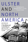 Ulster and North America: Transatlantic Perspectives on the Scotch Irish Cover Image